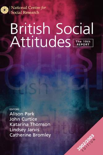 British Social Attitudes: The 19th Report - British Social Attitudes Survey Series (Hardback)
