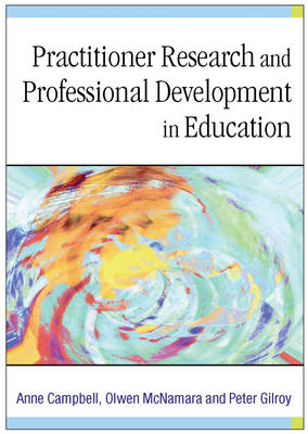 Practitioner Research and Professional Development in Education (Hardback)