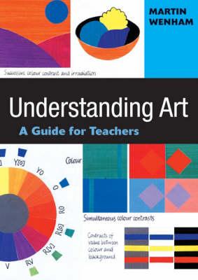 Understanding Art: A Guide for Teachers (Hardback)