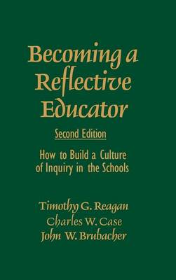 Becoming a Reflective Educator: How to Build a Culture of Inquiry in the Schools (Hardback)