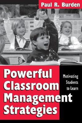 Powerful Classroom Management Strategies: Motivating Students to Learn (Paperback)