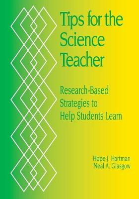 Tips for the Science Teacher: Research-Based Strategies to Help Students Learn (Paperback)