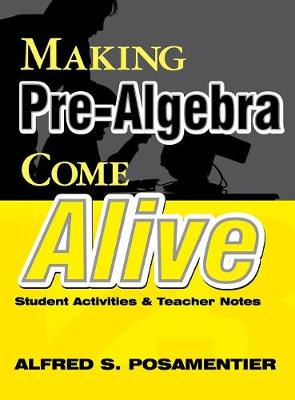 Making Pre-Algebra Come Alive: Student Activities and Teacher Notes (Hardback)