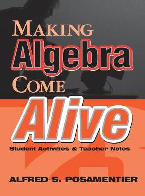 Making Algebra Come Alive: Student Activities and Teacher Notes (Hardback)