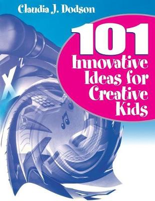 101 Innovative Ideas for Creative Kids (Paperback)