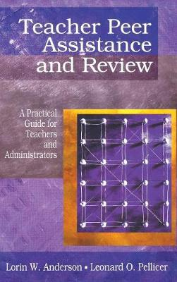Teacher Peer Assistance and Review: A Practical Guide for Teachers and Administrators (Hardback)