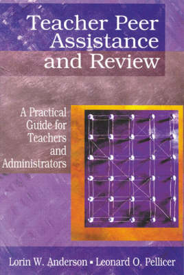 Teacher Peer Assistance and Review: A Practical Guide for Teachers and Administrators (Paperback)