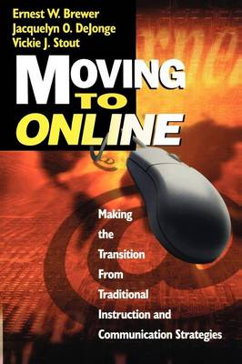 Moving to Online: Making the Transition From Traditional Instruction and Communication Strategies (Paperback)
