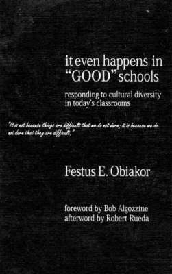 "It Even Happens in ""Good"" Schools: Responding to Cultural Diversity in Today's Classrooms (Hardback)"