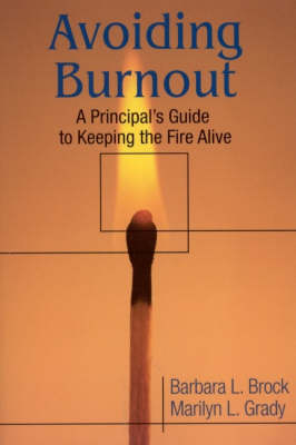 Avoiding Burnout: A Principal's Guide to Keeping the Fire Alive (Paperback)