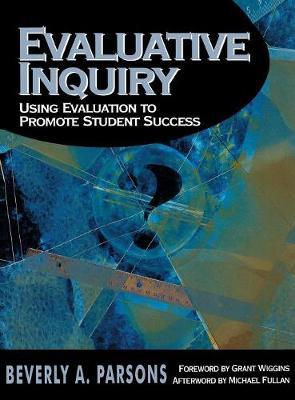 Evaluative Inquiry: Using Evaluation to Promote Student Success (Hardback)