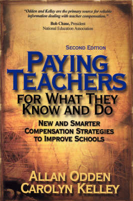 Paying Teachers for What They Know and Do: New and Smarter Compensation Strategies to Improve Schools (Paperback)