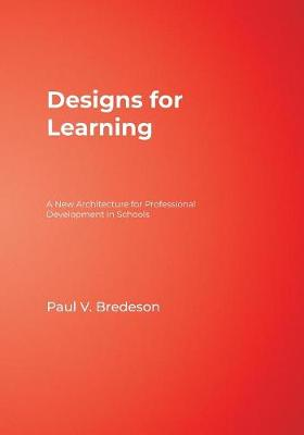 Designs for Learning: A New Architecture for Professional Development in Schools (Paperback)