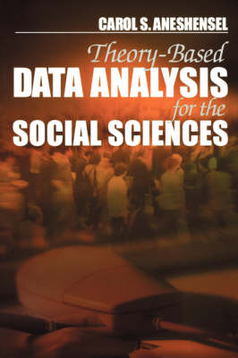 Theory-based Data Analysis for the Social Sciences - Undergraduate Research Methods and Statistics (Paperback)