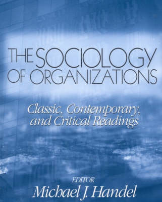 The Sociology of Organizations: Classic, Contemporary, and Critical Readings (Paperback)