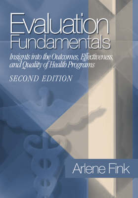 Evaluation Fundamentals: Insights into the Outcomes, Effectiveness, and Quality of Health Programs (Paperback)
