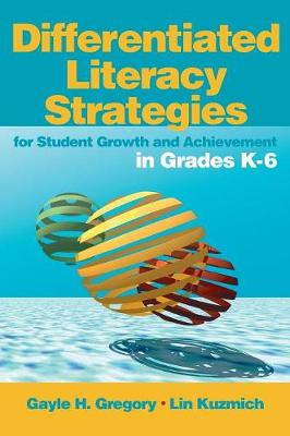Differentiated Literacy Strategies for Student Growth and Achievement in Grades K-6 (Hardback)