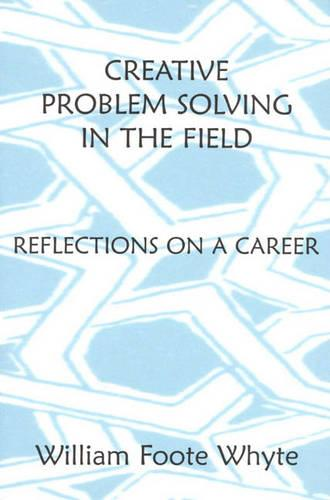 Creative Problem Solving in the Field: Reflections on a Career (Paperback)