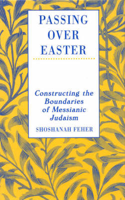 Passing Over Easter: Constructing the Boundaries of Messianic Judaism (Hardback)