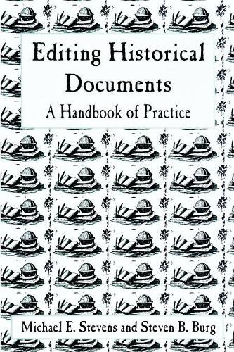 Editing Historical Documents: A Handbook of Practice - American Association for State & Local History (Paperback)