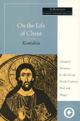 On the Life of Christ: Chanted Sermons by the Great Sixth Century Poet and Singer St. Romanos - International Sacred Literature Trust S. (Paperback)
