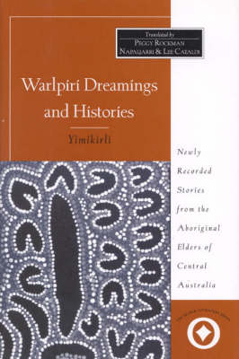 Warlpiri Dreamings and Histories: Newly Recorded Stories from the Aboriginal Elders of Central Australia - International Sacred Literature Trust S. (Hardback)