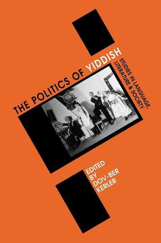 Politics of Yiddish: Studies in Language, Literature and Society (Paperback)