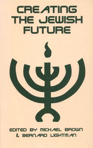 Creating the Jewish Future (Hardback)