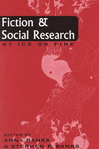 Fiction and Social Research: By Ice or Fire - Ethnographic Alternatives (Paperback)