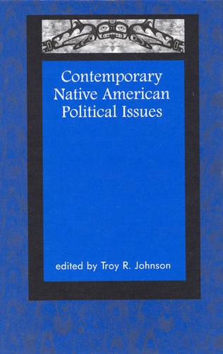 Contemporary Native American Political Issues - Contemporary Native American Communities 2 (Hardback)