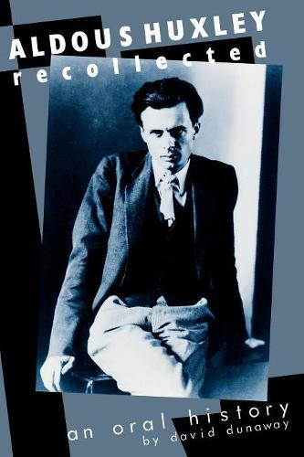 Aldous Huxley Recollected: An Oral History (Paperback)