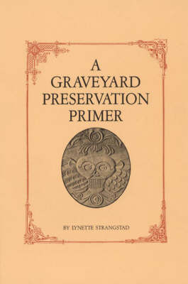 A Graveyard Preservation Primer - American Association for State & Local History (Paperback)