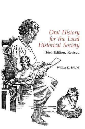 Oral History for the Local Historical Society - American Association for State and Local History (Paperback)