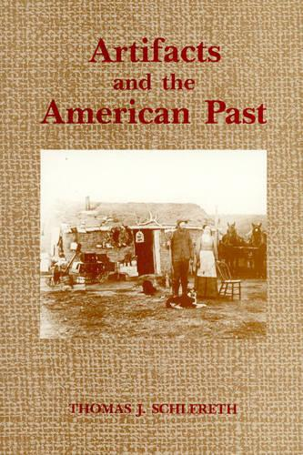 Artifacts and the American Past - American Association for State & Local History (Paperback)