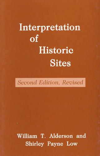 Interpretation of Historic Sites - American Association for State & Local History (Paperback)