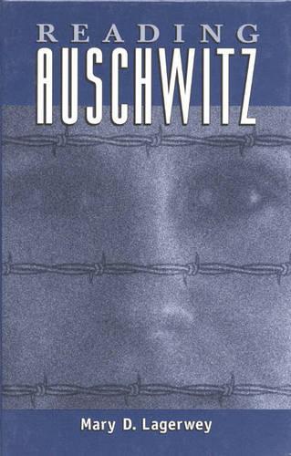 Reading Auschwitz - Ethnographic Alternatives (Hardback)