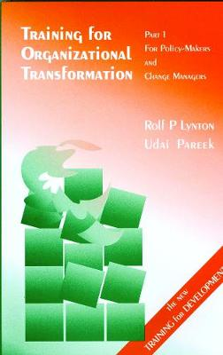Training for Organizational Transformation: Part 1: For Policy-makers and Change Managers (Paperback)