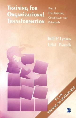 Training for Organizational Transformation: Training for Organizational Transformation Trainers, Consultants and Principals Pt. 2 (Paperback)