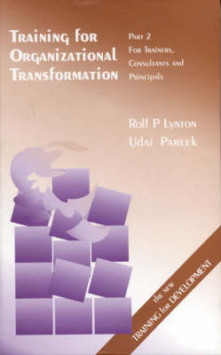 Training for Organizational Transformation: Trainers, Consultants and Principals Pt. 2 (Hardback)