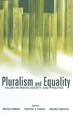 Pluralism and Equality: Values in Indian Society and Politics (Hardback)