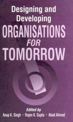 Designing and Developing Organisations for Tomorrow (Hardback)