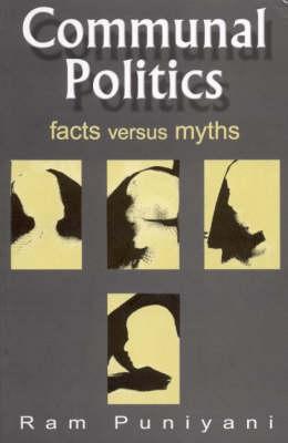 Communal Politics: Facts versus Myths (Paperback)