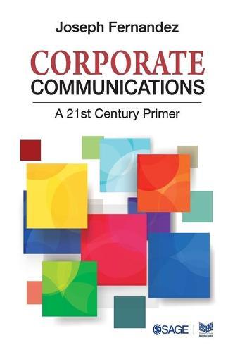 Corporate Communications: A 21st Century Primer (Paperback)