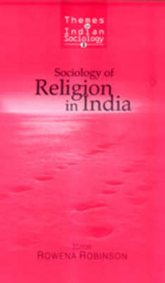 Sociology of Religion in India - Themes in Indian Sociology Series (Hardback)