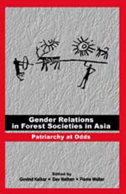 Gender Relations in Forest Societies in Asia: Patriarchy at Odds (Hardback)