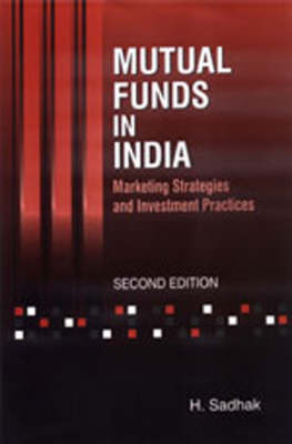 Mutual Funds in India: Marketing Strategies and Investment Practices (Hardback)