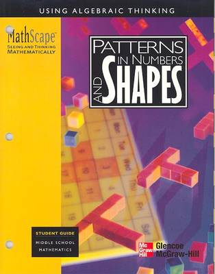 Mathscape: Seeing and Thinking Mathematically Grade 6 Patterns in Numbers and Shapes Student Guide (Paperback)