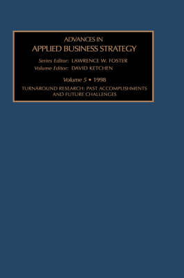 Turnaround Research: Past Accomplishments and Future Challenges - Advances in Applied Business Strategy (Hardback)