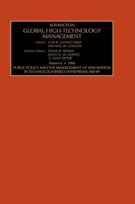 Advances in Global High Technology Management: Public Policy and the Management of Innovation in Technology-based Entrepreneurship v. 6 - Advances in global high-technology management Vol 6 (Hardback)