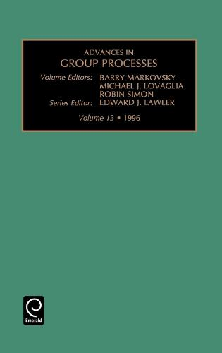 Advances in Group Processes - Advances in Group Processes 13 (Hardback)